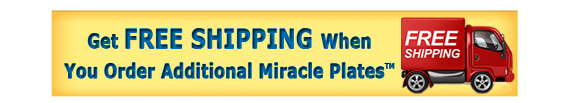 Internet only special, Get 2 Miracle Plates for only $19.95 + $7.95 processing and handling