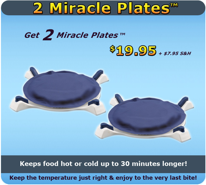 2 Miracle Plates for $14.95 + $6.95 processing and handling